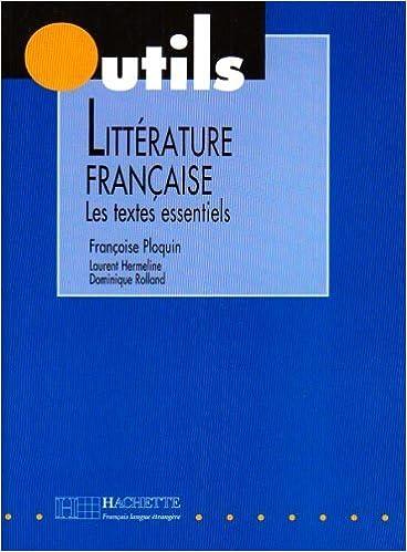 Litterature Francaise : Les Textes Essentiels