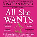 All She Wants Audiobook by Jonathan Harvey Narrated by Leanne Best