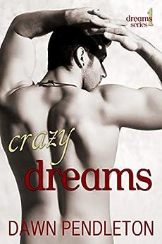Crazy Dreams by [Pendleton, Dawn]