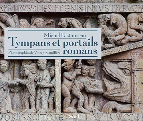 Tympans et portails romans by Michel Pastoureau