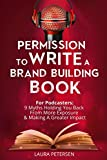Permission to Write a Brand Building Book: For