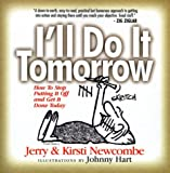 img - for I'll Do It Tomorrow: How to Stop Putting It Off and Get It Done Today by Jerry Newcombe (1999-03-02) book / textbook / text book