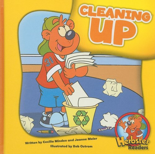 Cleaning Up (Herbster Readers: First Day of School: Level 2)