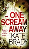 One Scream Away by Kate Brady front cover