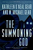 The Summoning God, Kathleen O'Neal Gear and W. Michael Gear, 076533044X