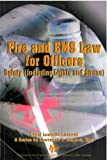 Fire and EMS Law for Officers : Safety (Including Lights and Sirens), Bennett, Lawrence T., 0879392401