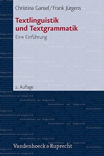 Textlinguistik und Textgrammatik. Eine Einführung (Studienbücher zur Linguistik, Band 6)