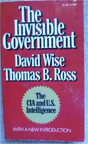 The Invisible Government, Wise, David and Ross, Thomas B.