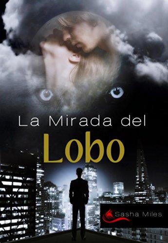 La mirada del lobo (Spanish Edition)