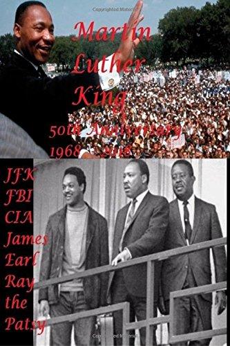 Martin Luther King - 50th Anniversary 1968 : 2018: JFK - FBI - CIA - James Earl Ray - the Patsy pdf epub