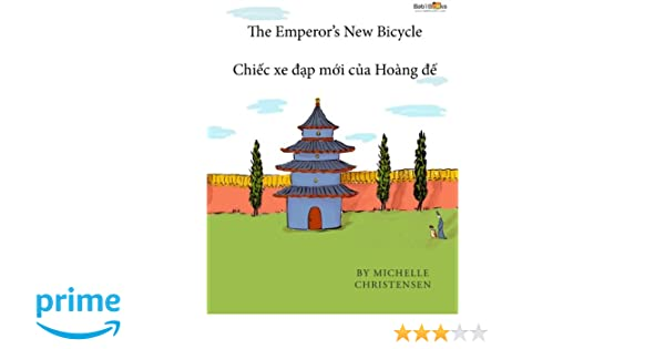 The Emperors New Bicycle: Vietnamese & English Dual Text