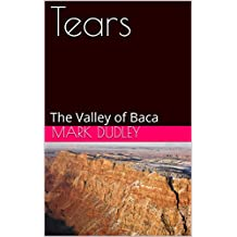 Tears: The Valley of Baca
