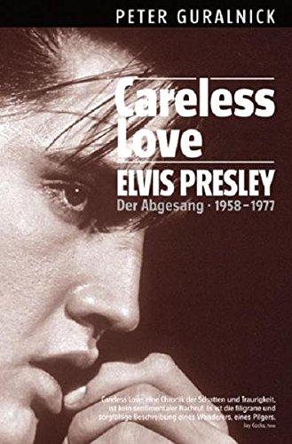 Careless Love - Elvis Presley - Sein Niedergang 1958-1977