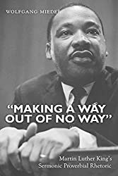 «Making a Way Out of No Way»: Martin Luther King's Sermonic Proverbial Rhetoric