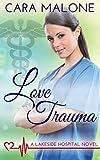 #1: Love Trauma: A Lesbian Medical Romance (Lakeside Hospital Book 3)