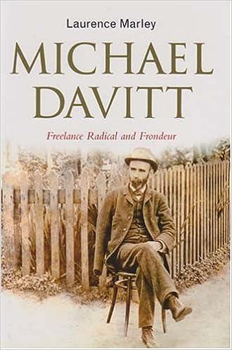 Michael Davitt: Freelance Radical and Frondeur