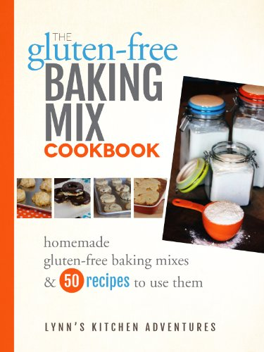 The Gluten Free Baking Mix Cookbook by Lynn's Kitchen Adventures, Lynn Walls