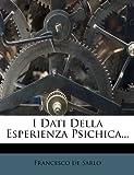 I Dati Della Esperienza Psichica..., Francesco De Sarlo, 1273777840