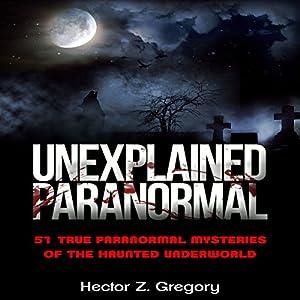 Unexplained Paranormal Audiobook