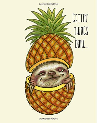 Read Online Gettin' Things Done...: Bullet Journal - Dot Grid Journal - Gifts for Sloth Lovers - Sloth Gifts - Pineapple & Sloth Journal pdf epub