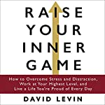 Raise Your Inner Game | David Levin