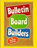 Bulletin Board Builders, Carolyn Lehman, 0872395251
