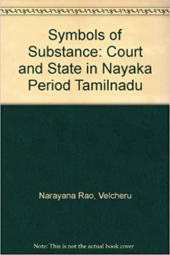 Symbols Of Substance Court And State In Nayaka Period Tamilnadu