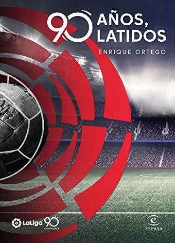 La Liga. 90 años, 90 latidos (F. COLECCION) por Enrique Ortego