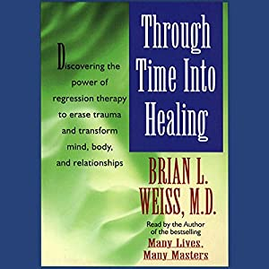 Through Time Into Healing Audiobook