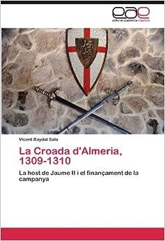 La Croada d'Almeria, 1309-1310: La host de Jaume II i el finançament de la campanya