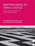 img - for Mapping Paths to Family Justice: Resolving Family Disputes in Neoliberal Times (Palgrave Socio-Legal Studies) book / textbook / text book
