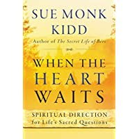 When the Heart Waits: Spiritual Direction for Life's Sacred Questions (Plus)