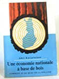 img - for Une  conomie nationale   base de bois, comment et de quoi vit la Finlande book / textbook / text book