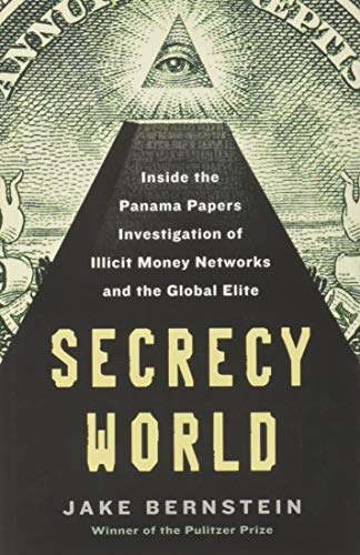 Image of Secrecy World: Inside the Panama Papers Investigation of Illicit Money Networks and the Global Elite