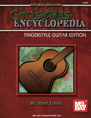 (Mel Bay Christmas Encyclopedia: Fingerstyle Guitar Edition)
