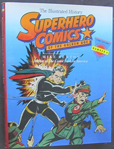 Superhero Comics of the Golden Age: The Illustrated History (Taylor History of Comics, Vol 4)