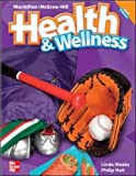 Macmillan/Mcgraw-Hill Health & Wellness: Student Edition Grade 3 (Elementary Health)