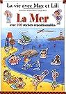 La vie avec Max et Lili - La mer : Avec 100 stickers repositionnables par Saint-Mars