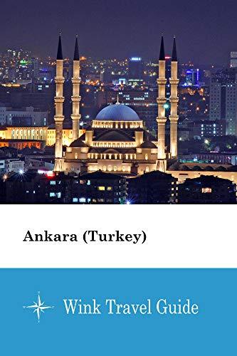 Ankara (Turkey) - Wink Travel Guide