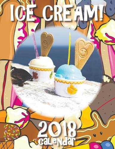 Ice Cream! 2018 Calendar (UK Edition)