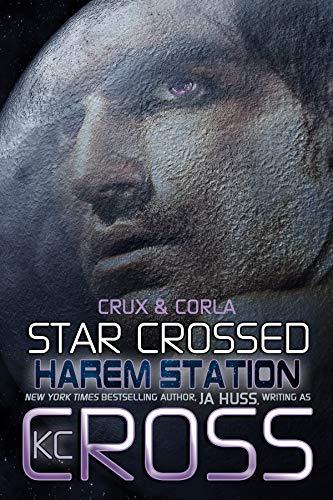 (Star Crossed: Sci-Fi Alien Romance (Harem Station Book 2))
