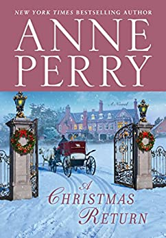 A Christmas Return: A Novel by [Perry, Anne]