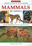 Field Guide to the Larger Mammals of Africa: Revised Edition (Field Guides)