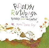 Roslyn Rutabaga and the Biggest Hole on Earth!, , 0888999941