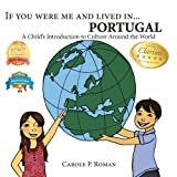 If You Were Me and Lived in...Portugal: A Child's Introduction to Cultures Around the World (Volume 10)