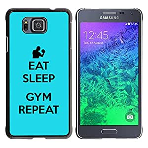 Graphic4You Eat Sleep Gym Repeat Motivation Lifestyle Design Thin Slim Rigid Hard Case Cover for Samsung Galaxy Alpha