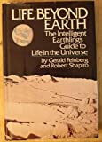 Life Beyond Earth, Gerald Feinberg and Robert Shapiro, 0688036422