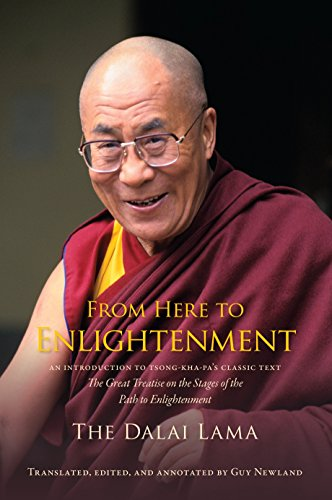 From Here to Enlightenment: An Introduction to Tsong-kha-pa's Classic Text The Great Treatise of the Stages of the Path