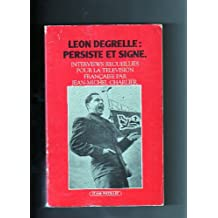 Léon Degrelle, persiste et signe : interviews