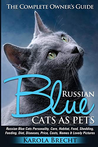 - Russian Blue Cats as Pets: Personality, care, habitat, feeding, shedding, diet, diseases, price, costs, names & lovely pictures. Russian Blue Cats complete owner's guide!